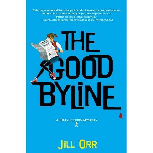 The Good Byline - (Riley Ellison Mysteries) by  Jill Orr (Paperback) - image 1 of 1