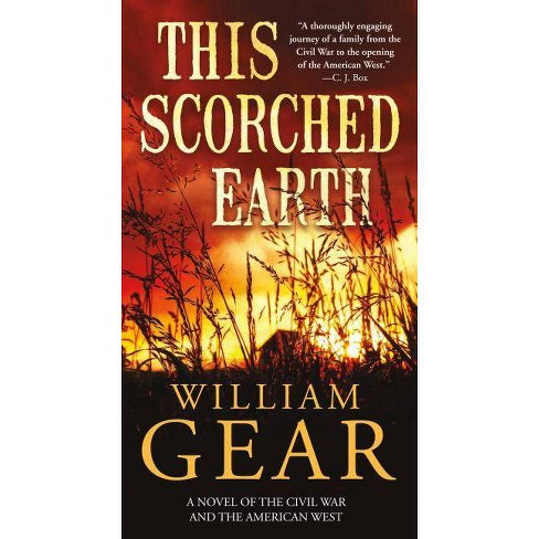 This Scorched Earth - by  William Gear (Paperback) - image 1 of 1
