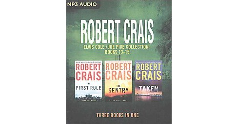 First Rule / the Sentry / Taken (Unabridged) (MP3-CD) (Robert Crais) - image 1 of 1