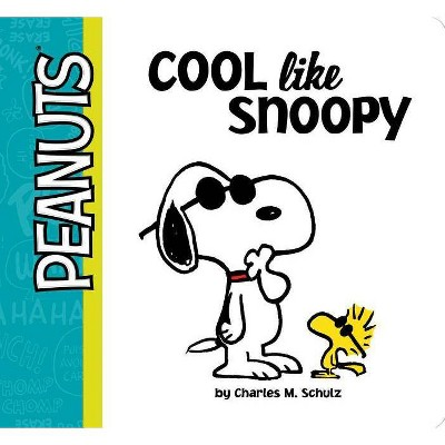 Cool Like Snoopy - (Peanuts) by  Charles M Schulz (Board Book)