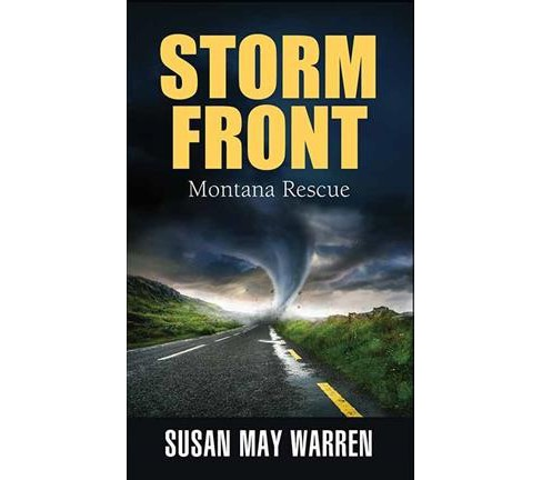 Storm Front -  Large Print (Montana Rescue) by Susan May Warren (Hardcover) - image 1 of 1