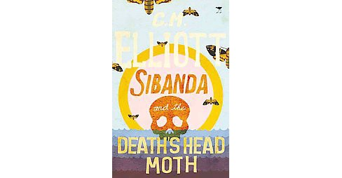 Sibanda and the Death's Head Moth (Paperback) (C. M. Elliot) - image 1 of 1