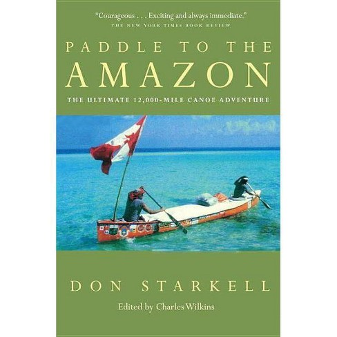 Paddle to the Amazon - by  Don Starkell (Paperback) - image 1 of 1