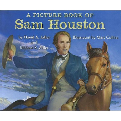A Picture Book of Sam Houston - (Picture Book Biography)by David A Adler & Michael S Adler (Hardcover)