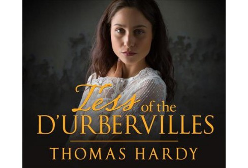 Tess of the D'urbervilles (Unabridged) (CD/Spoken Word) (Thomas Hardy) - image 1 of 1