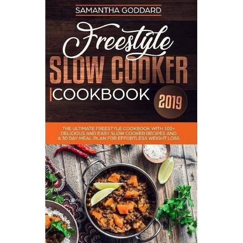 Freestyle Slow Cooker Cookbook 2019 - by  Samantha Goddard (Paperback) - image 1 of 1