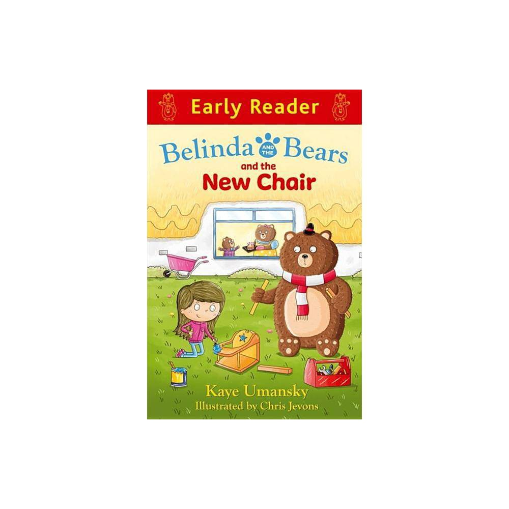 Belinda and the Bears and the New Chair (Early Reader) - by Kaye Umansky (Paperback)