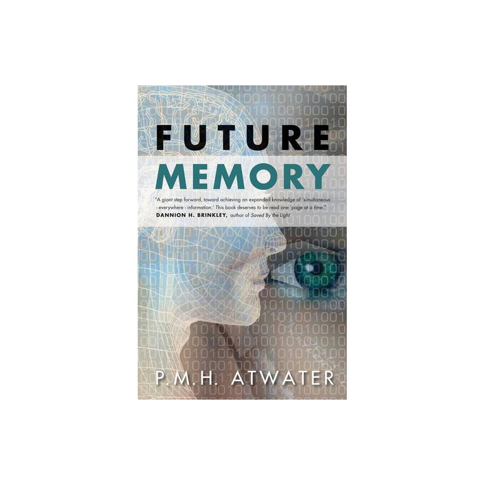Future Memory By P M H Atwater Paperback