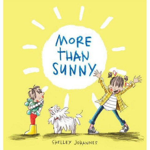 More Than Sunny - by  Shelley Johannes (Hardcover) - image 1 of 1