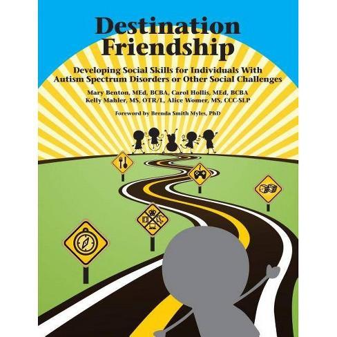 Destination Friendship - by  Mary Benton Med Bcba & Carol Hollis Med Bcba & Kelly Mahler MS Otr/L - image 1 of 1