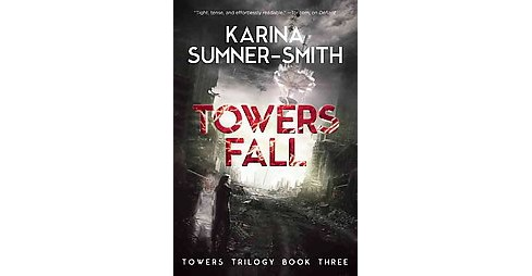 Towers Fall (Paperback) (Karina Sumner-smith) - image 1 of 1