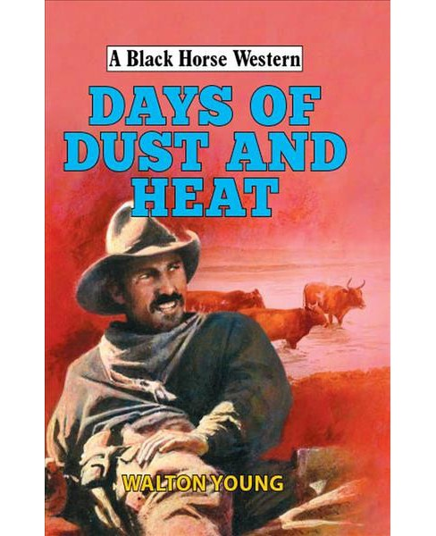 Days of Dust and Heat (Hardcover) (Walton Young) - image 1 of 1