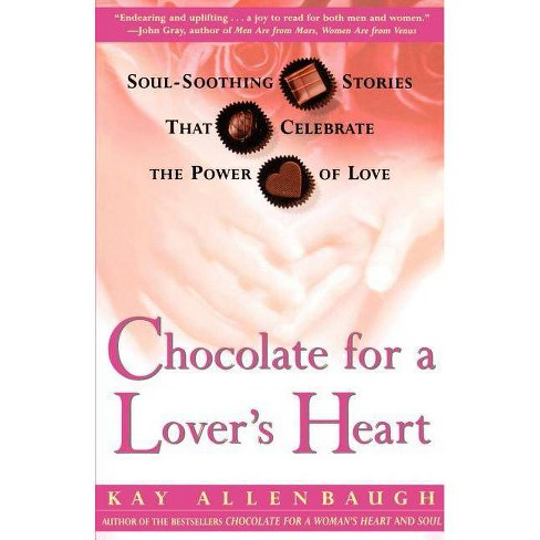 Chocolate for a Lover's Heart - by  Kay Allenbaugh (Paperback) - image 1 of 1