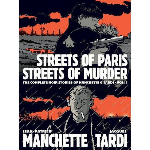 Streets of Paris, Streets of Murder - by  Jacques Tardi & Jean-Patrick Manchette (Hardcover) - image 1 of 1