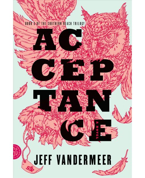 Acceptance ( The Southern Reach Trilogy) (Paperback) - image 1 of 1