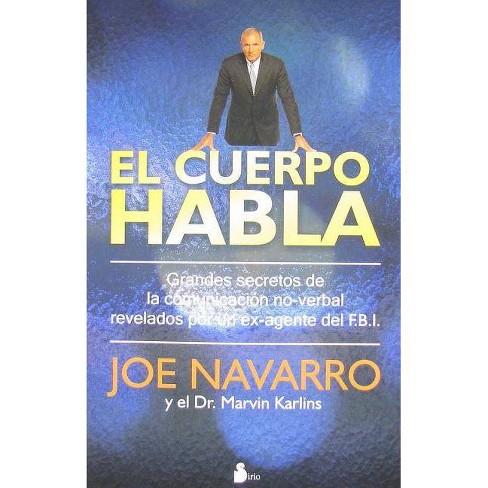 El Cuerpo Habla - by  Joe Navarro & Marvin Karlins (Paperback) - image 1 of 1