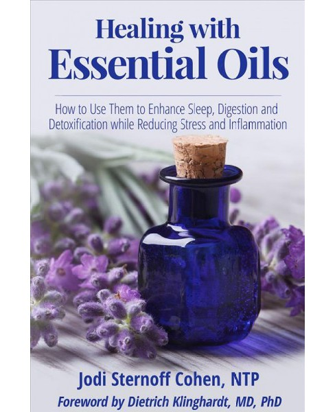 Healing With Essential Oils : How to Use Them to Enhance Sleep, Digestion and Detoxification While - image 1 of 1