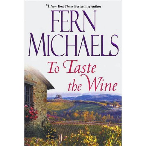 To Taste the Wine - by  Fern Michaels (Paperback) - image 1 of 1