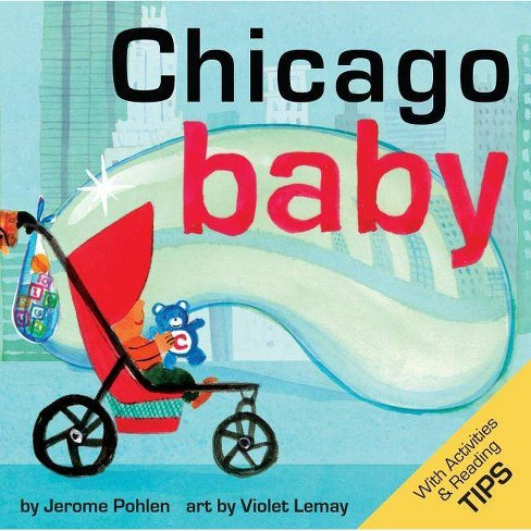 Chicago Baby - by  Jerome Pohlen (Board_book) - image 1 of 1