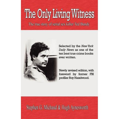 The Only Living Witness - by  Stephen G Michaud & Hugh Aynesworth (Paperback) - image 1 of 1
