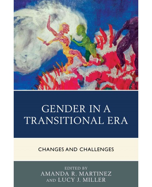 Gender in a Transitional Era : Changes and Challenges (Paperback) - image 1 of 1