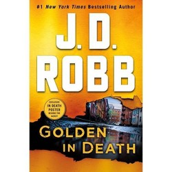 Golden in Death - (In Death) by J D Robb (Hardcover)