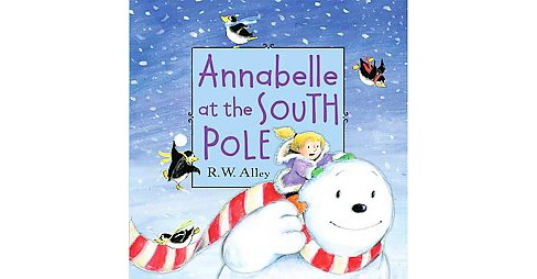 Annabelle at the South Pole (School And Library) (R. W. Alley) - image 1 of 1