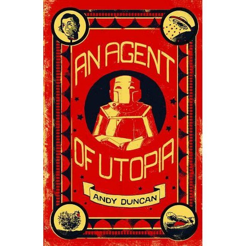 An Agent of Utopia - by  Andy Duncan (Paperback) - image 1 of 1