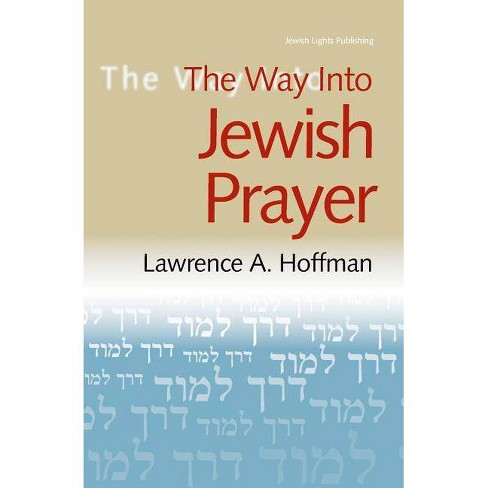 The Way Into Jewish Prayer - (Way Into--) by  Lawrence A Hoffman (Paperback) - image 1 of 1