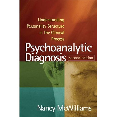 Psychoanalytic Diagnosis, Second Edition - 2 Edition by  Nancy McWilliams (Paperback) - image 1 of 1
