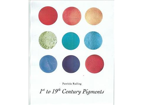 1st-19th Century Pigments -  by Patricia Railing (Paperback) - image 1 of 1