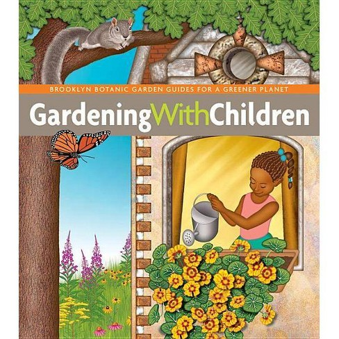 Gardening with Children - (BBG Guides for a Greener Planet) (Paperback) - image 1 of 1
