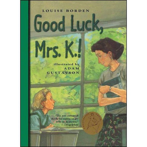 Good Luck, Mrs. K.! - by  Louise Borden (Paperback) - image 1 of 1