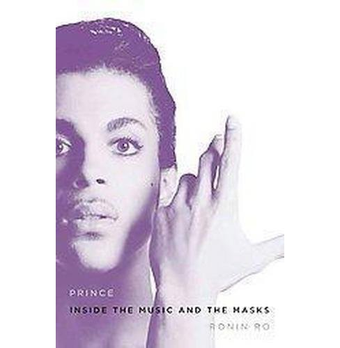 Prince : Inside the Music and the Masks (Hardcover) (Ronin Ro) - image 1 of 1