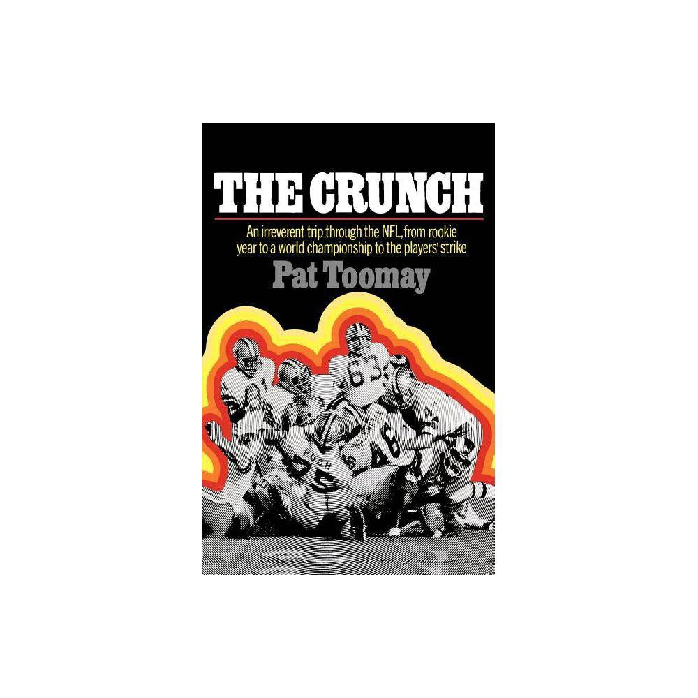 The Crunch By Pat Toomay Paperback