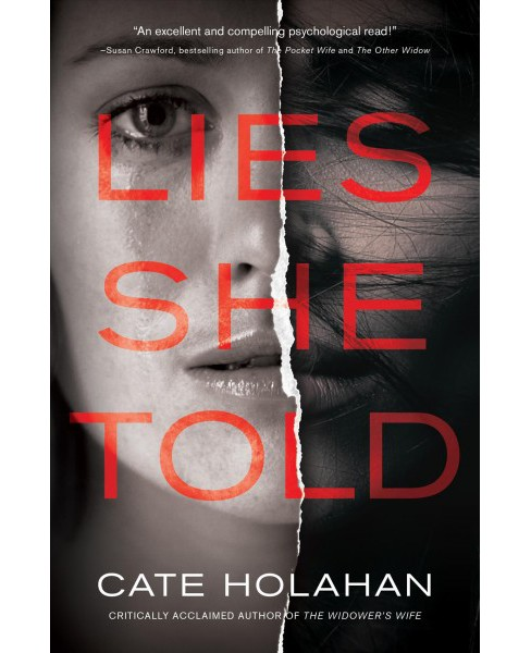 Lies She Told -  by Cate Holahan (Hardcover) - image 1 of 1