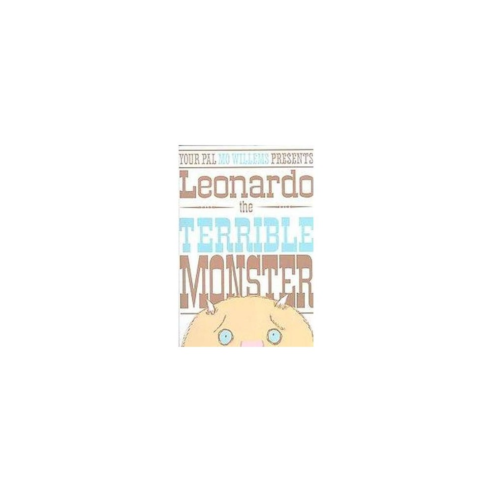 Leonardo, the Terrible Monster (School And Library) (Mo Willems)