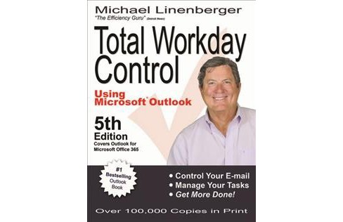Total Workday Control Using Microsoft Outlook (Paperback) (Michael Linenberger) - image 1 of 1
