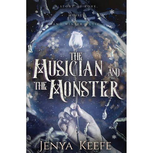 The Musician and the Monster - by  Jenya Keefe (Paperback) - image 1 of 1