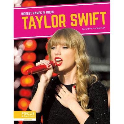 Taylor Swift - by  Emma Huddleston (Paperback)