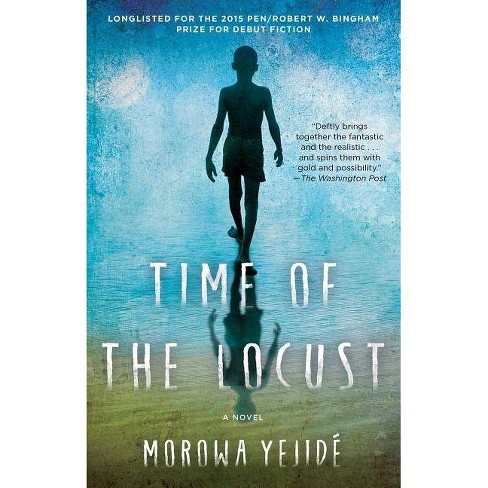 Time of the Locust - by  Morowa Yejide (Paperback) - image 1 of 1