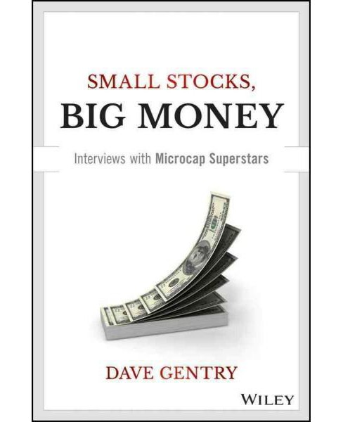 Small Stocks, Big Money : Interviews with Microcap Superstars (Hardcover) (Dave Gentry) - image 1 of 1