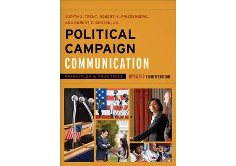 Political Campaign Communication : Principles and Practices -  (Paperback) - image 1 of 1