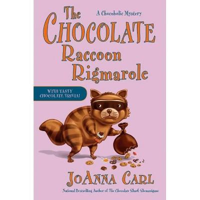 The Chocolate Raccoon Rigmarole - (Chocoholic Mystery) by  Joanna Carl (Hardcover)