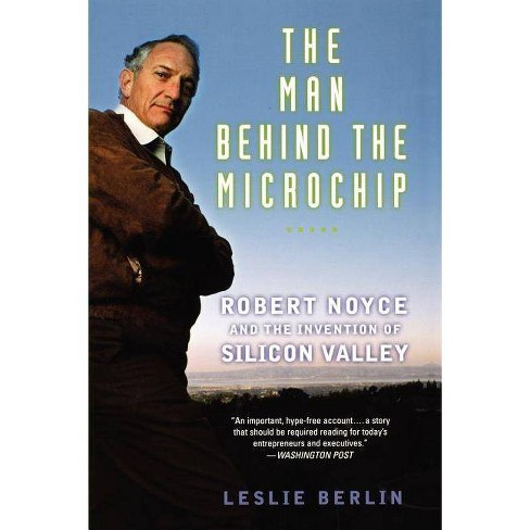 The Man Behind the Microchip - by  Leslie Berlin (Paperback) - image 1 of 1