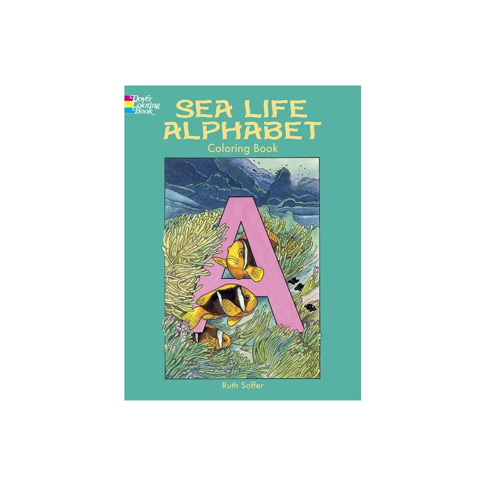 Sea Life Alphabet Coloring Book Dover Nature Coloring Book By Soffer Paperback