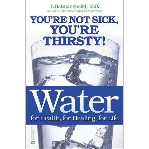 Water: For Health, for Healing, for Life - by  F Batmanghelidj (Paperback) - image 1 of 1