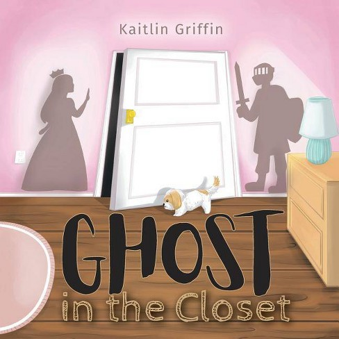Ghost in the Closet - by  Kaitlin Griffin (Paperback) - image 1 of 1