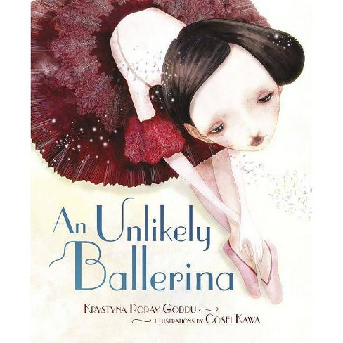 An Unlikely Ballerina - by  Krystyna Poray Goddu (Paperback) - image 1 of 1