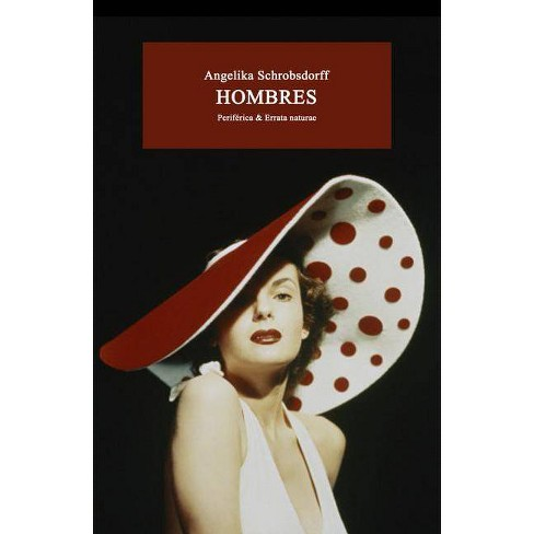 Hombres - (Perif�rica & Errata Naturae) by  Angelika Schrobsdorff (Paperback) - image 1 of 1
